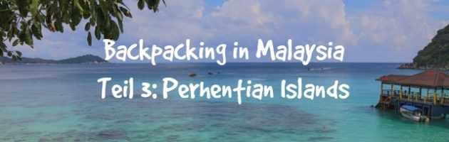 Perhentian Islands Backpacking Malaysia