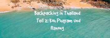 backpacking in thailand teil 2