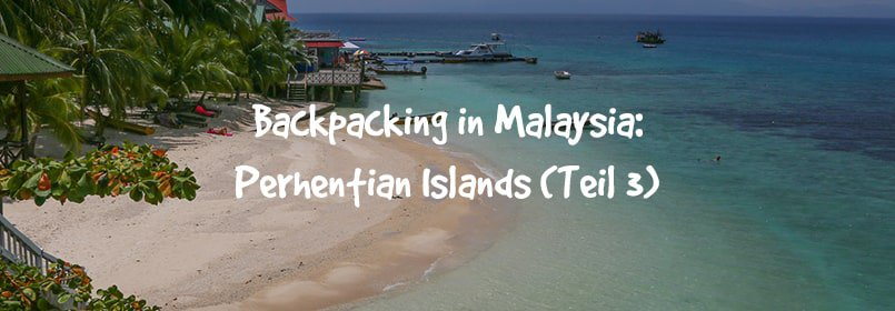 backpacking malaysia perhentian islands