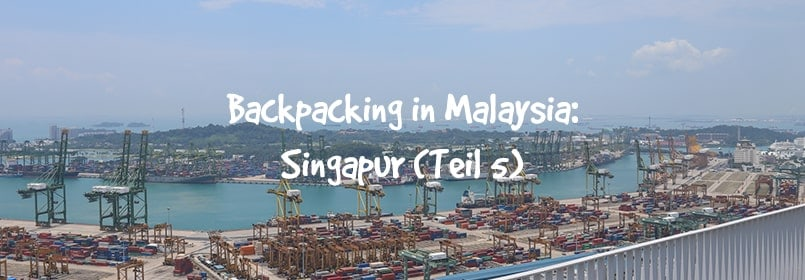backpacking malaysia singapur