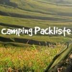 Camping / Zelten / Zelturlaub Packliste