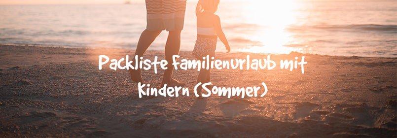 Sommerpackliste für Familien mit Kindern