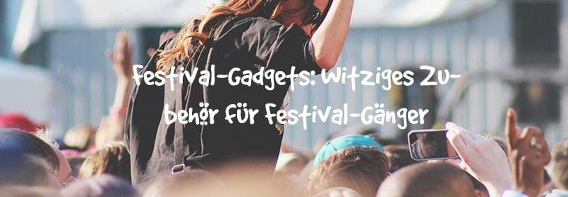 festival gadgets artikelbild