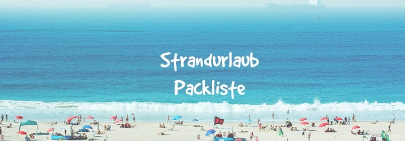 strandurlaub packliste