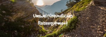 umweltfreundliches reiseequipment