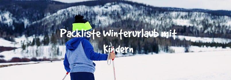 winter mit kindern packliste artikel